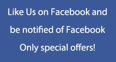 Like Us on Facebook and be notified of Facebook Only special offers!